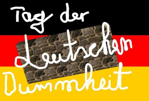 Tag-der-deutschen-Dummheit